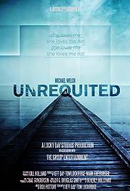 Unrequited(2010) Poster - Movie Forum, Cast, Reviews