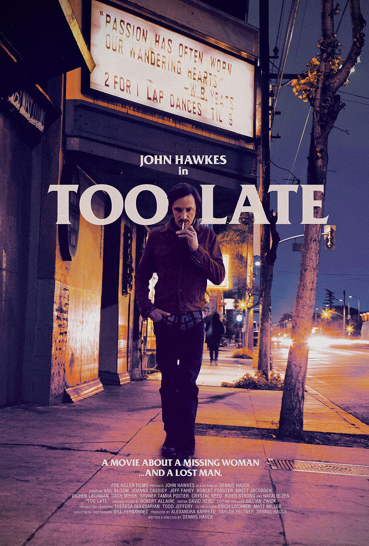 Resultado de imagem para too late movie