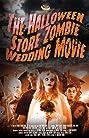 The Halloween Store Zombie Wedding Movie (2016) Poster