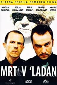 Mrtav 'ladan (2002) Poster - Movie Forum, Cast, Reviews