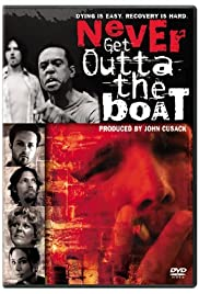 Never Get Outta the Boat(2002) Poster - Movie Forum, Cast, Reviews