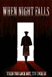 When Night Falls (2007) Poster - Movie Forum, Cast, Reviews