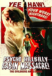 Primary photo for Psycho Hillbilly Cabin Massacre!