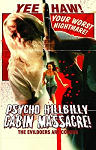 Watch movies free online Psycho Hillbilly Cabin Massacre! [1280x720p]