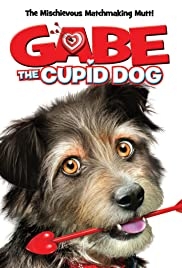 Gabe the Cupid Dog (2012) Poster - Movie Forum, Cast, Reviews