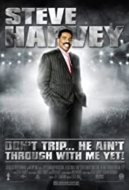 Steve Harvey: Don't Trip... He Ain't Through with Me Yet(2006) Poster - Movie Forum, Cast, Reviews