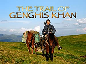 Where to stream On the Trail of Genghis Khan
