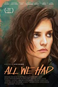 All We Had (2016) Poster - Movie Forum, Cast, Reviews