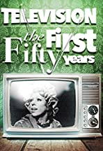 Television: The First Fifty Years