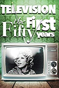 Primary photo for Television: The First Fifty Years