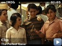 The Perfect Game (2009) - Video Gallery - IMDb 69781498ada6