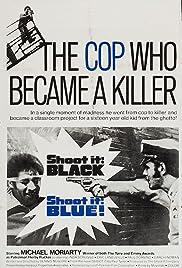 Shoot It Black, Shoot It Blue Poster