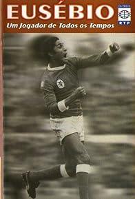 Primary photo for Eusébio: Um jogador de todos os tempos