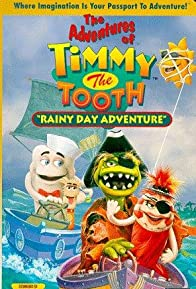 Primary photo for The Adventures of Timmy the Tooth: Rainy Day Adventure