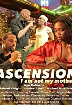ASCENSION... I Am Not My Mother