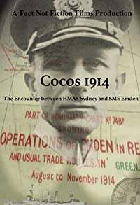 Primary photo for Cocos 1914: The Encounter Between HMAS Sydney and SMS Emden