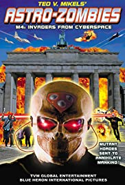 Astro Zombies: M4 - Invaders from Cyberspace (2012) Poster - Movie Forum, Cast, Reviews