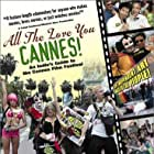 All the Love You Cannes! (2002)