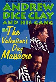 Andrew Dice Clay And His Gang Live The Valentine S Day Massacre