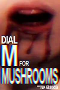 Dial M for Mushrooms by none