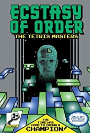 Ecstasy of Order: The Tetris Masters Poster