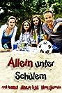 Allein unter Schülern (2009) Poster