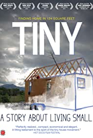 TINY: A Story About Living Small (2013) Poster - Movie Forum, Cast, Reviews