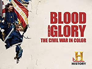 Where to stream Blood and Glory: The Civil War in Color