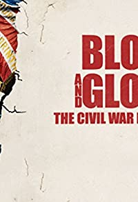 Primary photo for Blood and Glory: The Civil War in Color