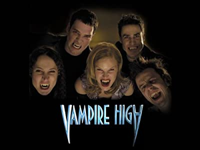 Latest movies 2017 free downloads Vampire High Canada [flv]