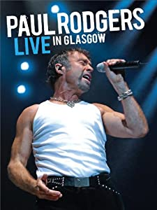Movies mobile download Paul Rodgers: Live in Glasgow 2160p]