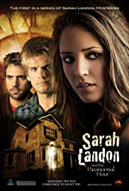 Sarah Landon and the Paranormal Hour (2007) Poster - Movie Forum, Cast, Reviews