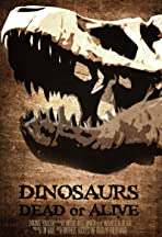 Dinosaurs: Dead or Alive