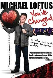 Michael Loftus: You've Changed Poster