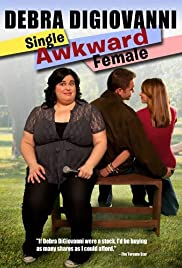 Debra Digiovanni: Single, Awkward, Female Poster