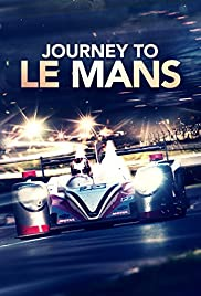 Journey to Le Mans (2014) Poster - Movie Forum, Cast, Reviews