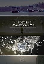 A Velvet Blue Morning's Cycle