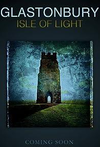 Primary photo for Glastonbury Isle of Light: Journey of the Grail