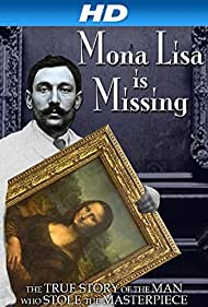 The Missing Piece: Mona Lisa, Her Thief, the True Story (2012)