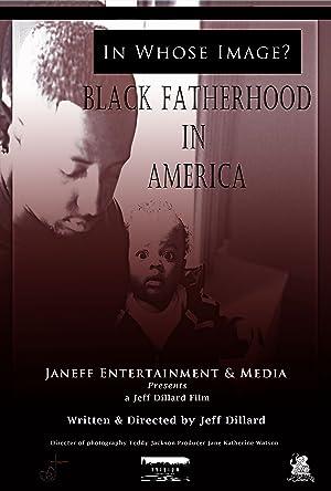 In Whose Image? Black Fatherhood in America