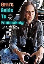 Grrl's Guide to Filmmaking
