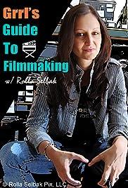 Grrl's Guide to Filmmaking Poster