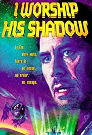 I Worship His Shadow Poster