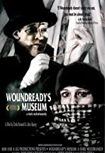 Woundready's Museum: A Dark Melodramedy