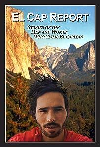 Télécharger la vidéo du film El Cap Report [x265] [4K2160p] [HD], Dave Davis, Mary Grandelis (2012)