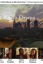 A Radio Drama Goodbye