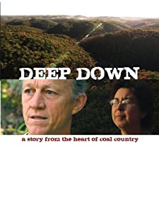 Best site for free movie downloads online Deep Down: A Story from the Heart of Coal Country [[480x854]