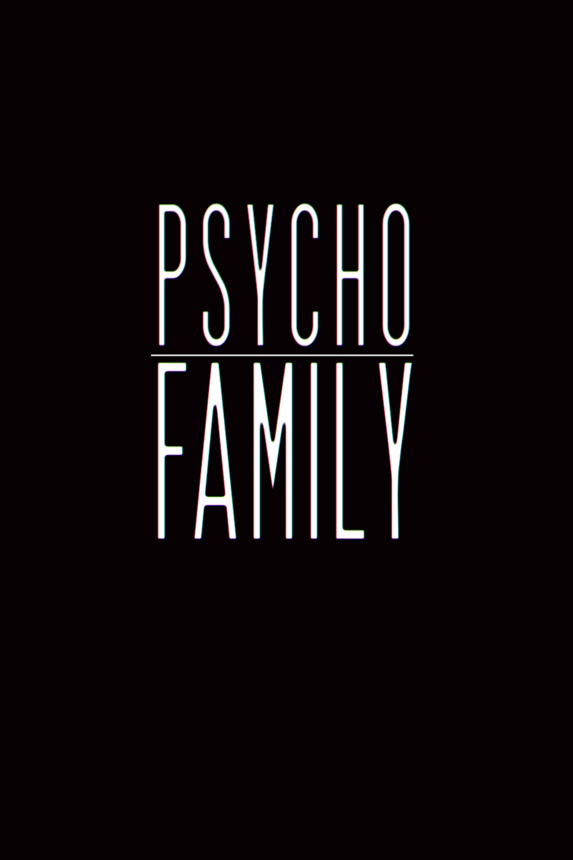 Psycho Family (2017) - IMDb