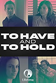 To Have and to Hold(2006) Poster - Movie Forum, Cast, Reviews