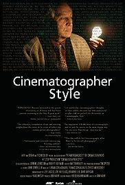 Cinematographer Style (2006) - IMDb